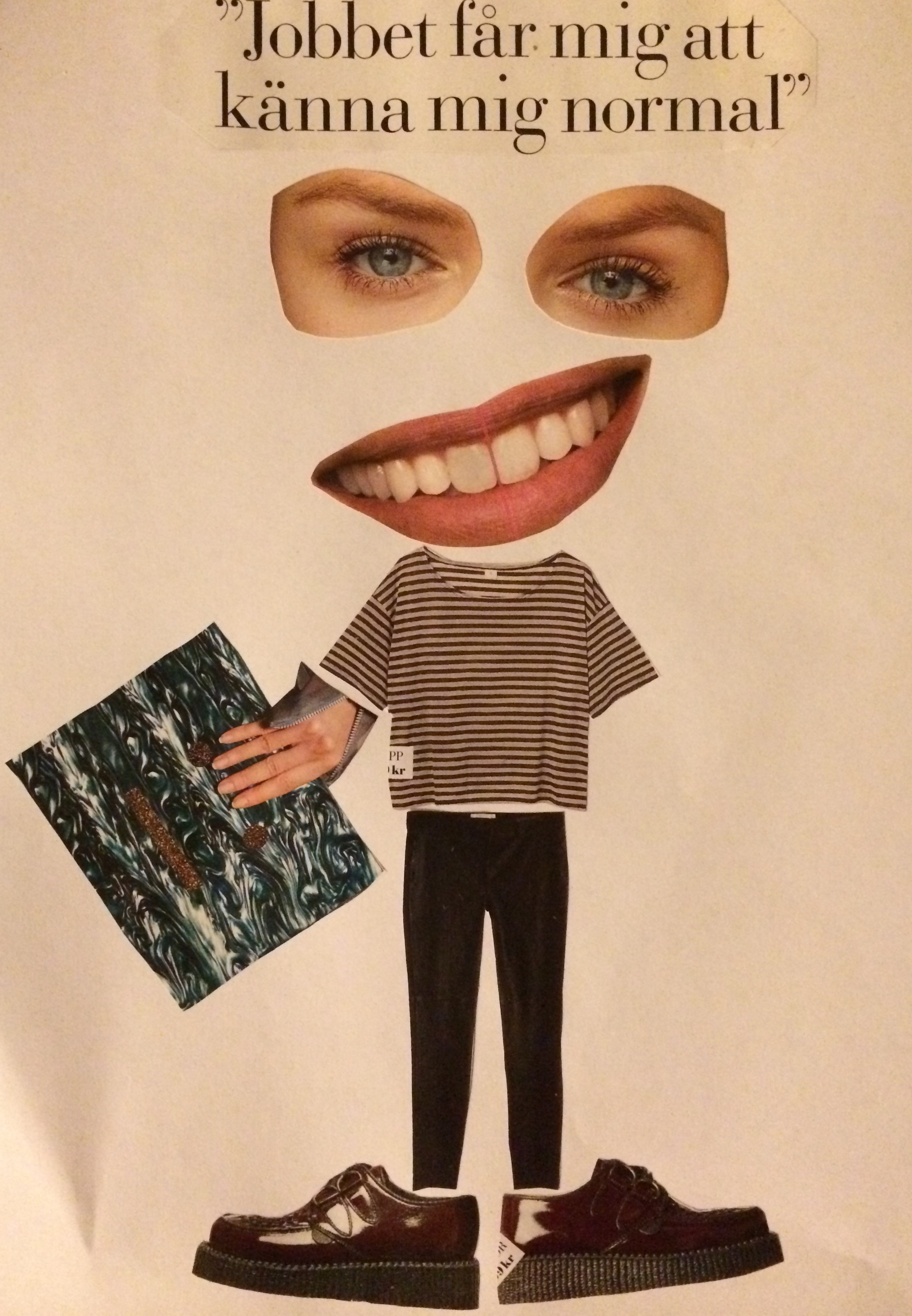 "My first collage with the text ""The work makes me feel normal"", ca 2014"